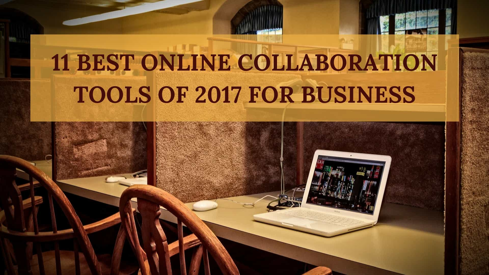 11 best online collaboration tools of 2017 for business