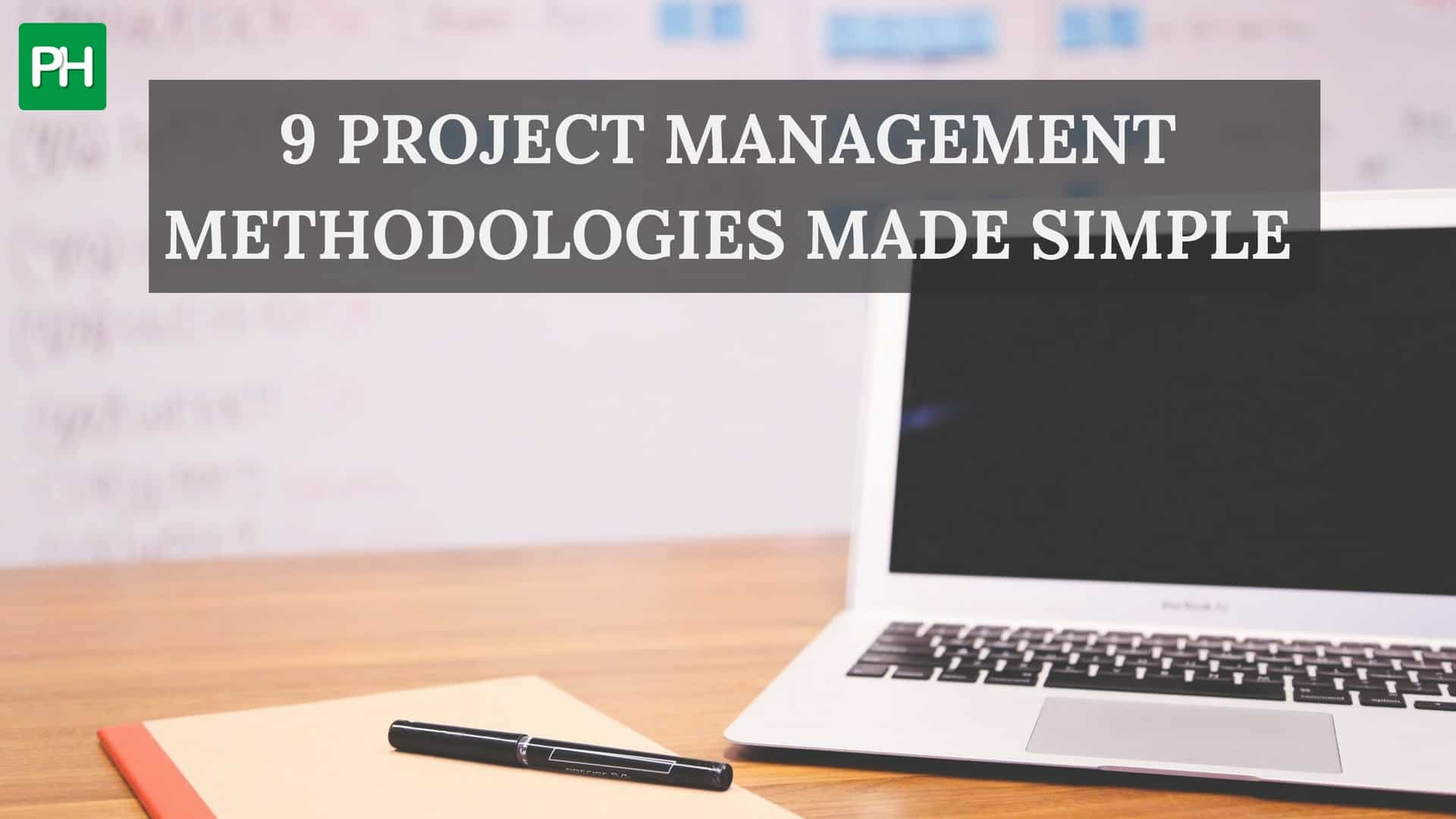 9 Project Management Methodologies Made Simple