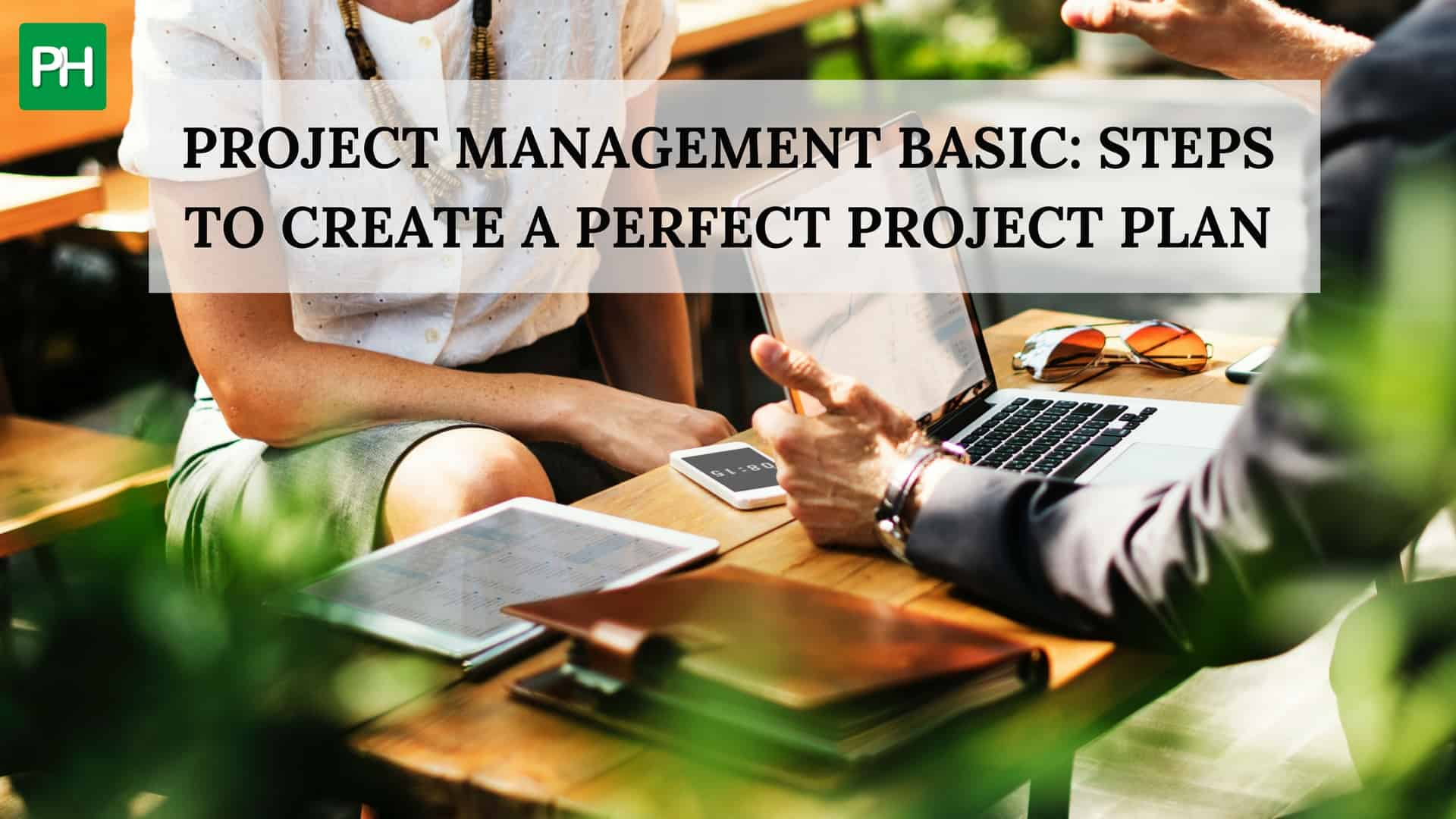 Project management basic: Steps to create a perfect project plan