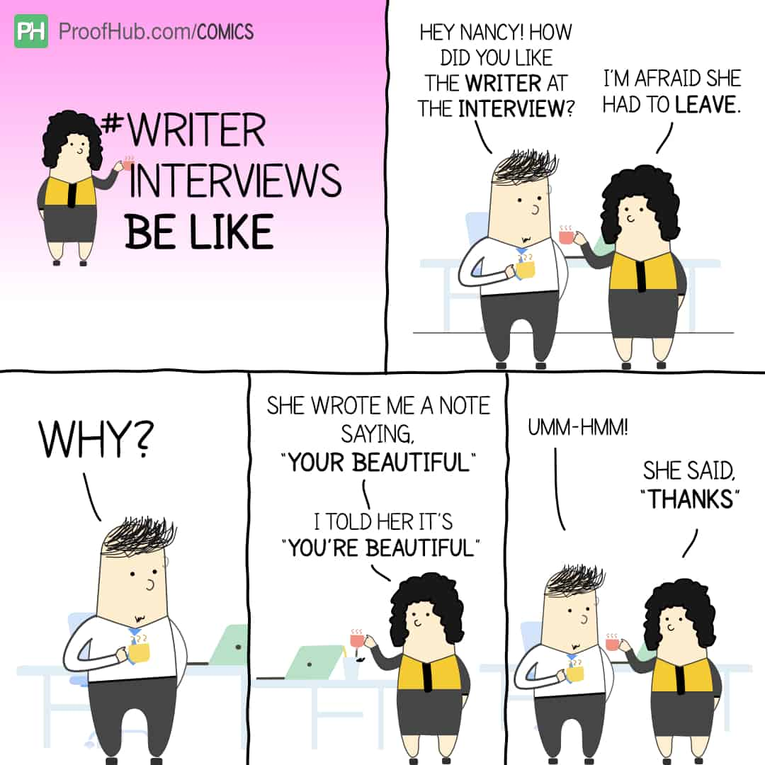 Writer interviews be like