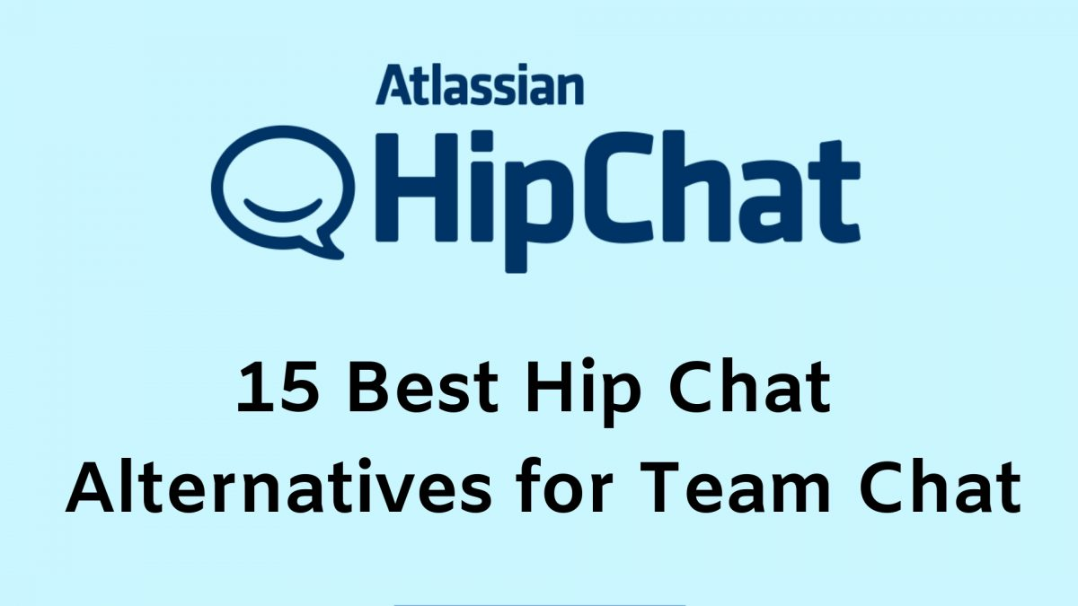 15 Best Hip Chat Alternatives for Team Chat (2019)