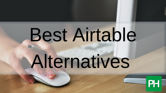The Best Airtable Alternatives (2019 List)