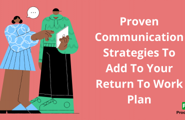 Proven Communication Strategies To Add To Your Return To Work Plan
