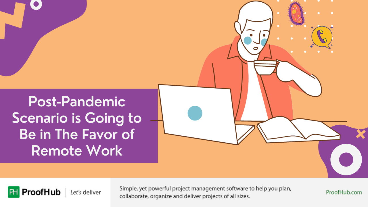 Post-Pandemic Scenario is Going to Be in The Favor of Remote Work