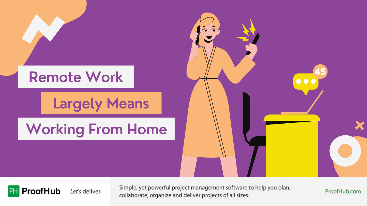 Remote Work Largely Means Working From Home