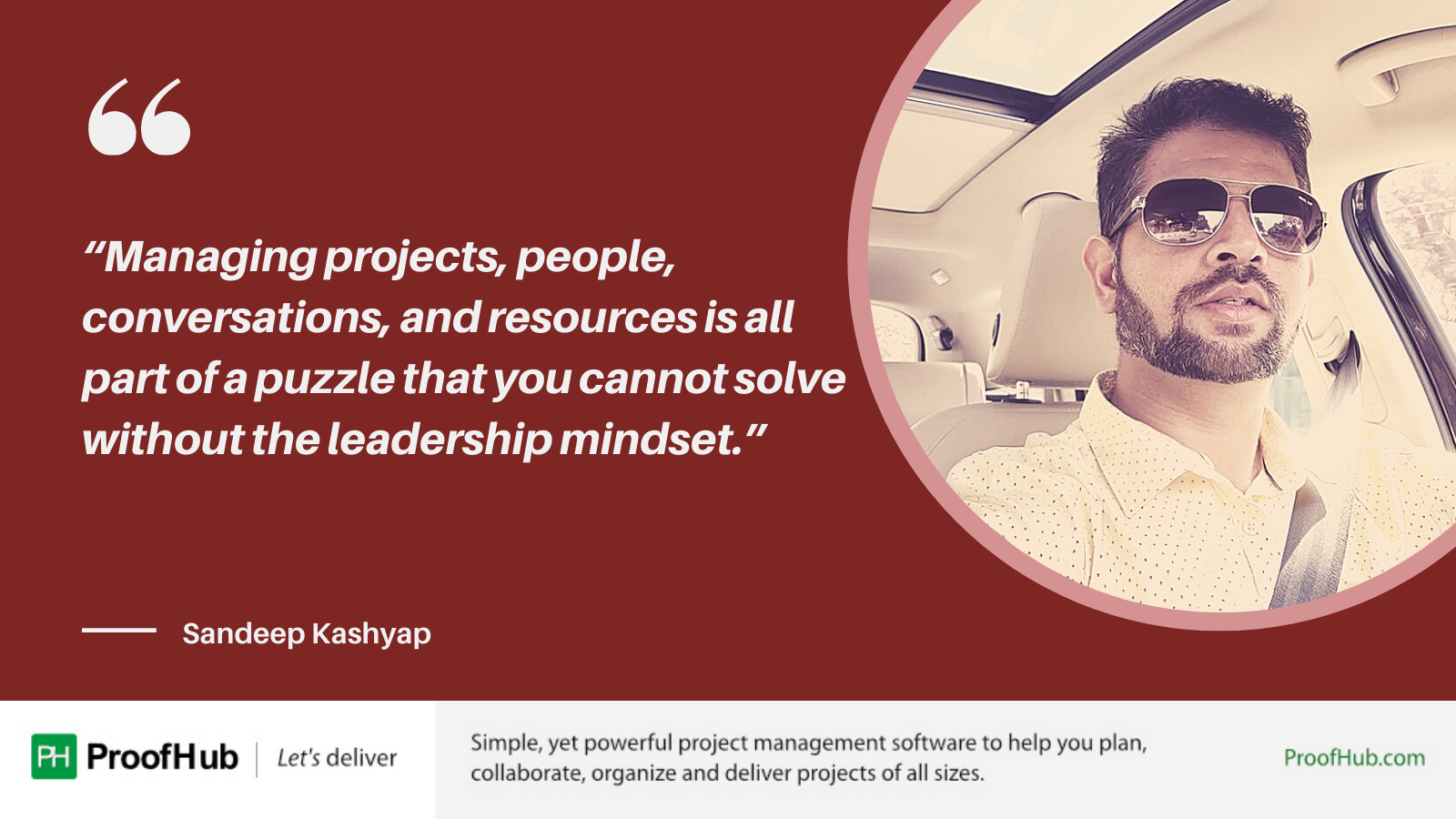 Managing projects, people, conversations, and resources is all part of a puzzle that you cannot solve without the leadership mindset Quote by Sandeep Kashyap
