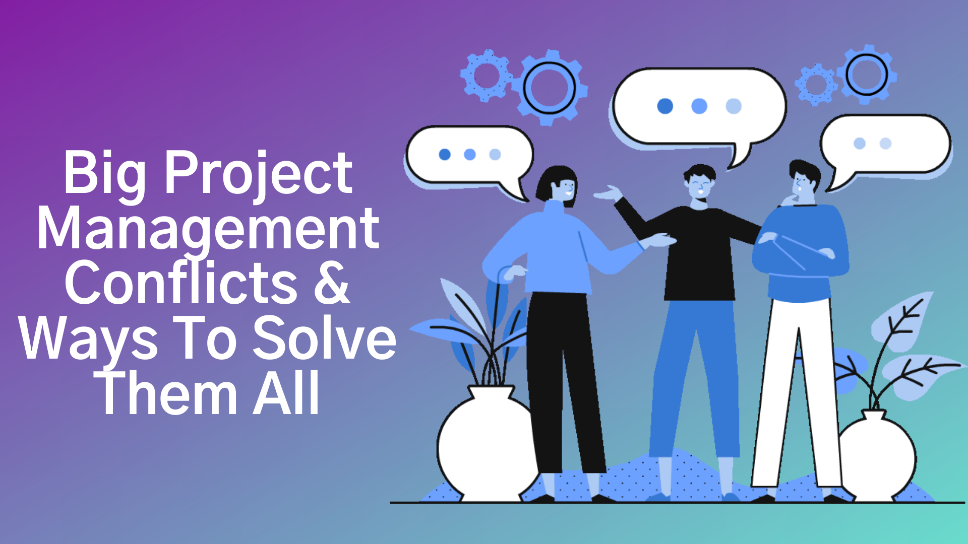 Project Management Conflicts & Ways To Solve Them All