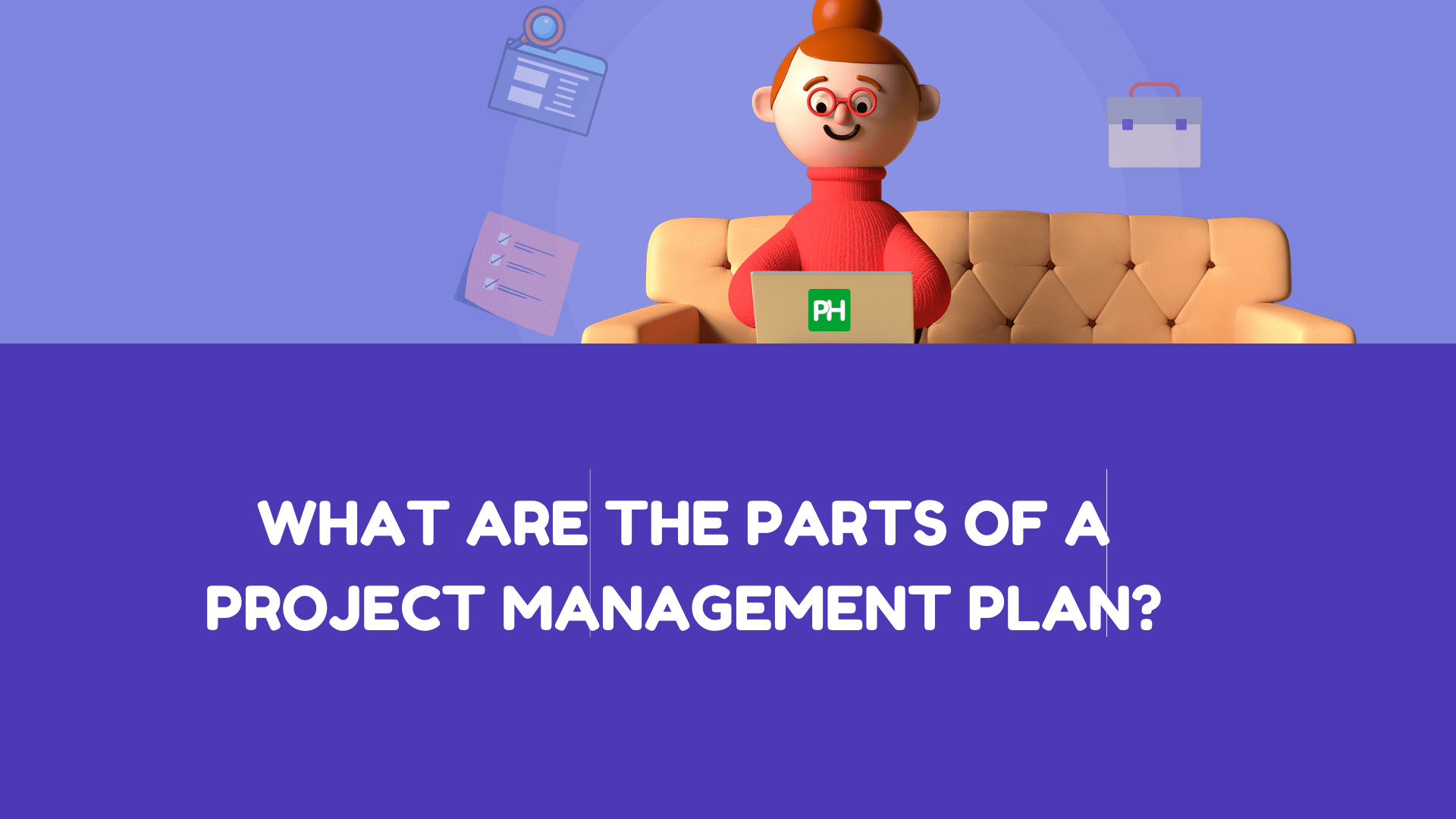 What Are The Parts Of A Project Management Plan?