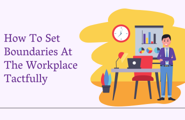 How To Set Boundaries At The Workplace Tactfully